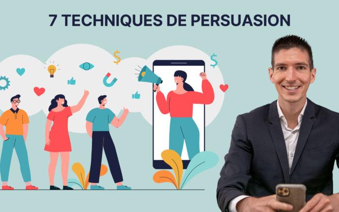 7 techniques de persuasion pour vendre davantage !