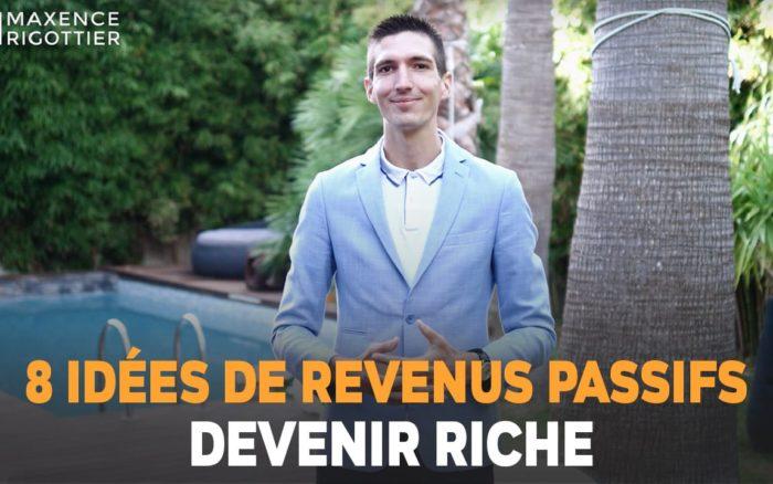 8 IDÉES de REVENUS PASSIFS pour DEVENIR RICHE