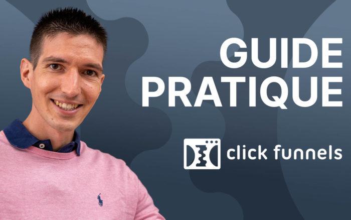 ClickFunnels : Petit Guide Pratique pour les Nuls !