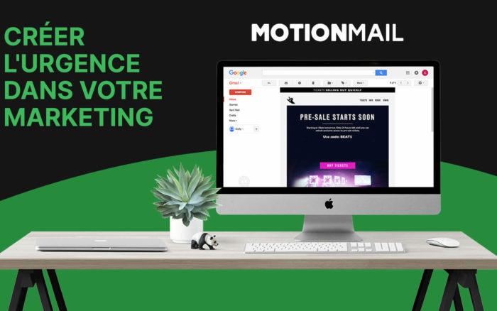 Comment créer l'urgence dans votre marketing avec MotionMail ?