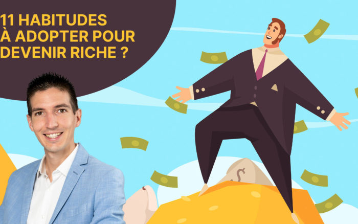 Comment devenir riche ? 11 habitudes à adopter !