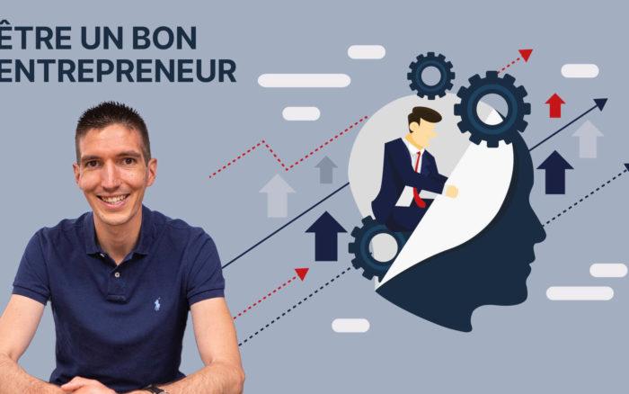 Comment être un bon entrepreneur ? 15 qualités