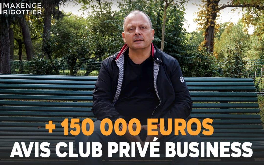 + 150 000 EUROS ! Les COACHINGS COMMUNS du CLUB PRIVÉ BUSINESS sont EXCELLENTS - Fabien GRIS